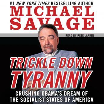 Download Trickle Down Tyranny: Crushing Obama's Dreams of a Socialist America by Michael Savage