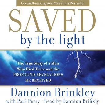 Saved by the Light: The True Story of a Man Who Died Twice and the Profound Revelations He Received sample.