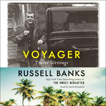 Download Voyager: Travel Writings by Russell Banks