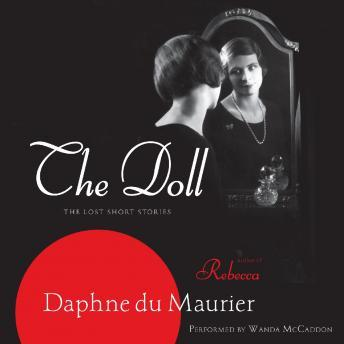 Doll: The Lost Short Stories, Daphne du Maurier