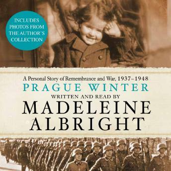 Download Prague Winter: A Personal Story of Remembrance and War, 1937-1948 by Madeleine Albright