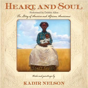 Heart and Soul, Kadir Nelson
