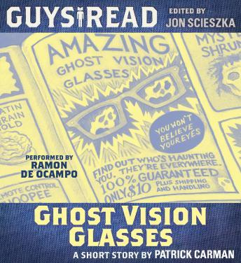 Guys Read: Ghost Vision Glasses, Patrick Carman