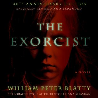 Exorcist: 40th Anniversary Edition, William Peter Blatty