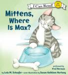 Mittens, Where is Max?, Lola M. Schaefer, Susan Kathleen Hartung