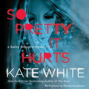 So Pretty It Hurts: A Bailey Weggins Mystery, Kate White