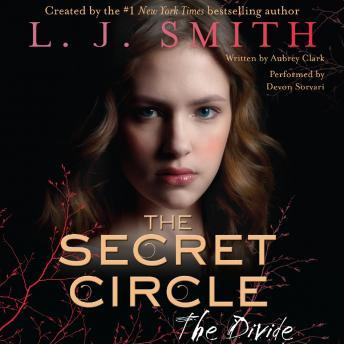 Secret Circle: The Divide, L. J. Smith