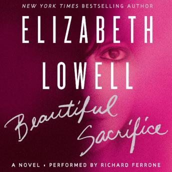 Beautiful Sacrifice: A Novel, Elizabeth Lowell