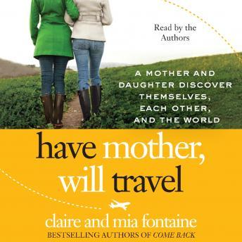 Have Mother, Will Travel, Mia Fontaine, Claire Fontaine