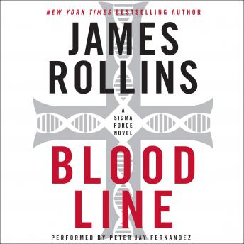 Bloodline: A Sigma Force Novel, James Rollins
