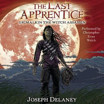 Last Apprentice: Grimalkin the Witch Assassin (Book 9), Joseph Delaney