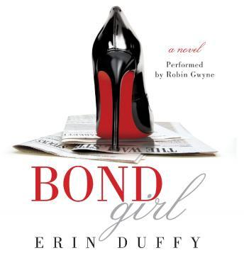 Bond Girl: A Novel, Erin Duffy