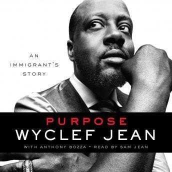 Purpose: An Immigrant's Story, Wyclef Jean, Anthony Bozza