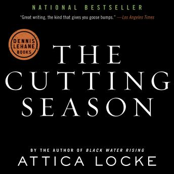 Cutting Season: A Novel, Attica Locke