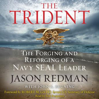 Trident: The Forging and Reforging of a Navy SEAL Leader, Jason Redman, John Bruning