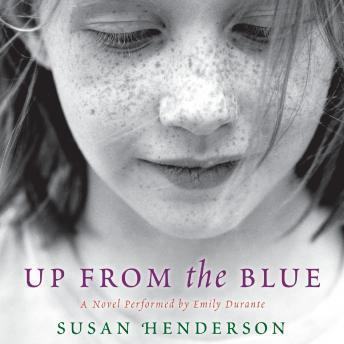 Up From the Blue: A Novel, Susan Henderson
