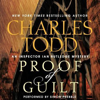 Proof of Guilt: An Inspector Ian Rutledge Mystery, Charles Todd