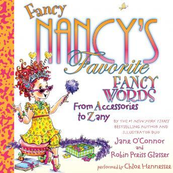 Fancy Nancy's Favorite Fancy Words: From Accessories to Zany, Jane O'connor, Robin Preiss Glasser