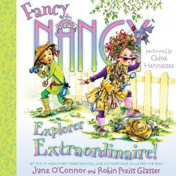 Fancy Nancy: Explorer Extraordinaire!, Jane O'connor, Robin Preiss Glasser