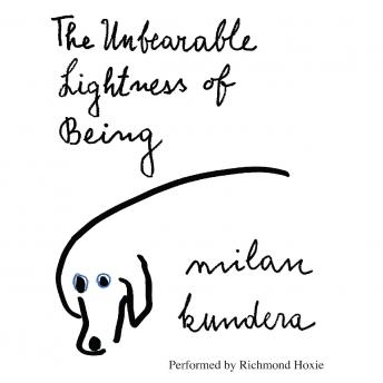 The Unbearable Lightness of Being: A Novel Audiobook Free Download Online