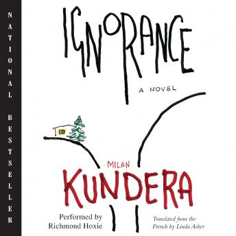 Ignorance: A Novel, Milan Kundera