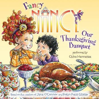 Fancy Nancy: Our Thanksgiving Banquet, Robin Preiss Glasser, Jane O'Connor
