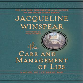 Care and Management of Lies: A Novel of the Great War, Jacqueline Winspear