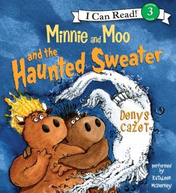 Minnie and Moo and the Haunted Sweater, Denys Cazet