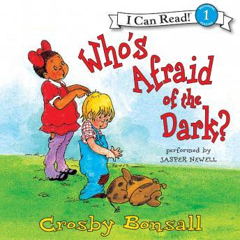 Who's Afraid of the Dark?, Crosby Bonsall