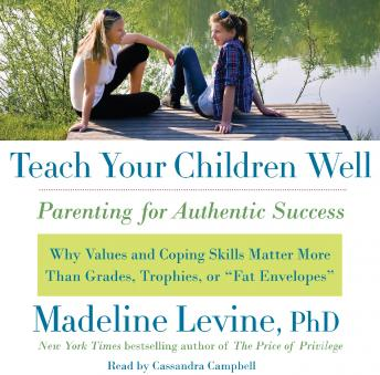Teach Your Children Well: Parenting for Authentic Success, Madeline Levine