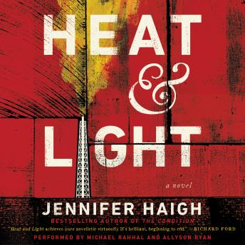 Heat and Light: A Novel, Jennifer Haigh