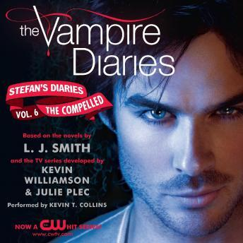 Download Vampire Diaries: Stefan's Diaries #6: The Compelled by L. J. Smith, Kevin Williamson & Julie Plec