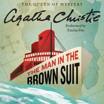Listen to Man in the Brown Suit by Agatha Christie at Audiobooks.com