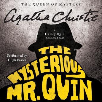 Mysterious Mr. Quin: A Harley Quin Collection, Agatha Christie
