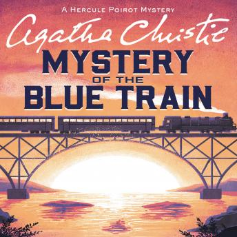 Mystery of the Blue Train: A Hercule Poirot Mystery, Agatha Christie
