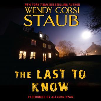 Last to Know, Wendy Corsi Staub