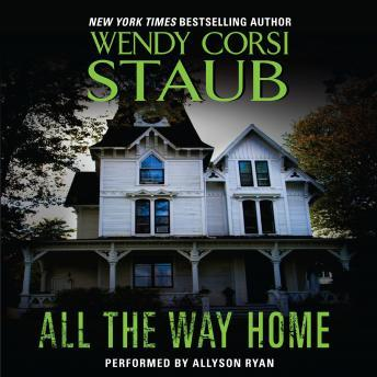 All the Way Home, Wendy Corsi Staub