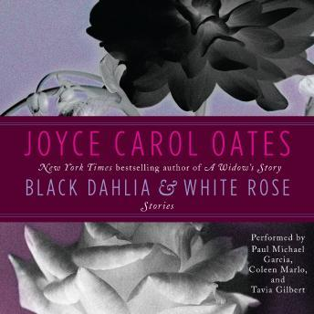 Black Dahlia & White Rose: Stories, Joyce Carol Oates