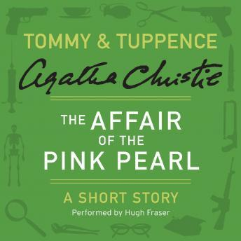 Affair of the Pink Pearl: A Tommy & Tuppence Short Story, Agatha Christie