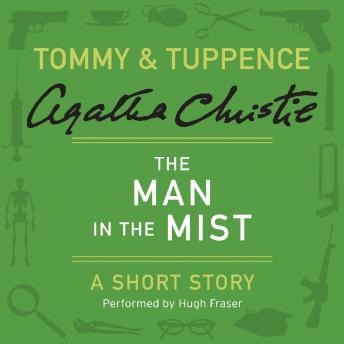 Man in the Mist: A Tommy & Tuppence Short Story, Agatha Christie