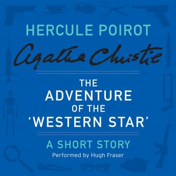 Adventure of the 'Western Star': A Hercule Poirot Short Story, Agatha Christie