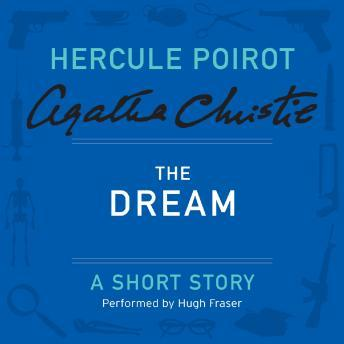 Dream: A Hercule Poirot Short Story, Agatha Christie