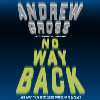 No Way Back: A Novel, Andrew Gross