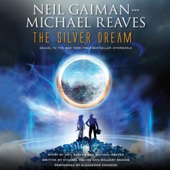 Silver Dream: An InterWorld Novel, Neil Gaiman