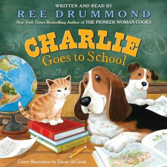 Charlie Goes to School, Diane DeGroat, Ree Drummond