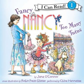 Fancy Nancy: Too Many Tutus, Robin Preiss Glasser, Jane O'Connor
