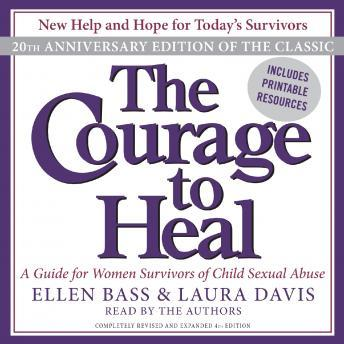 Courage to Heal: A Guide for Women Survivors of Child Sexual Abuse, Laura Davis, Ellen Bass