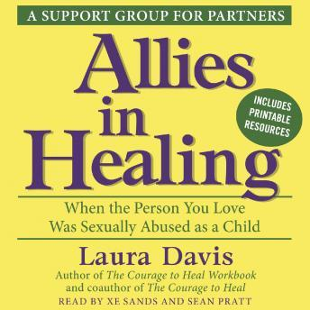 Allies in Healing: When the Person You Love Is a Survivor of Child Sexual Abuse, Laura Davis