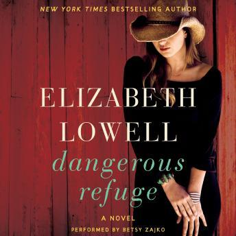 Dangerous Refuge: A Novel, Elizabeth Lowell