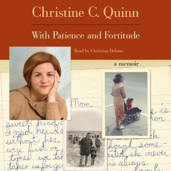 With Patience and Fortitude: A Memoir, Christine Quinn